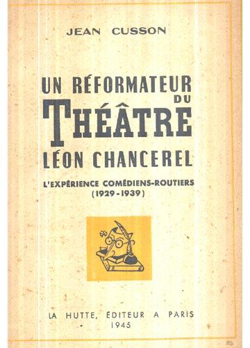 Un Réformateur du Théâtre Léon Chancerel