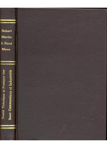 Traité Théorique et Pratique Des Baux Commerciaux Et Industriels