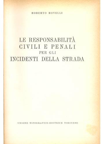 Le Responsabilità Civili e Penali per gli Incidenti Della Strada