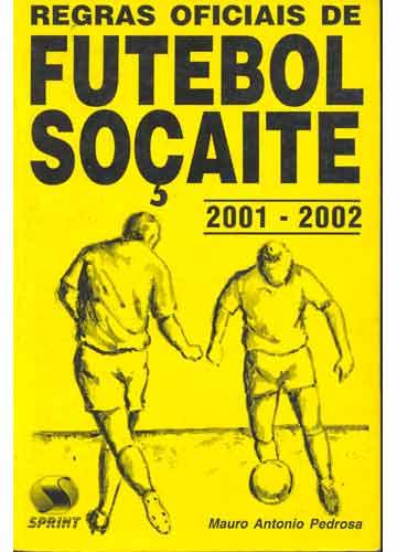 Regras Oficiais de Futebol Soçaite / 2001-2002
