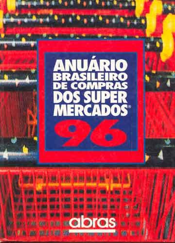 Anuário Brasileiro de Compras dos Supermercados 96
