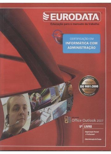 Certificado em Informática com Administração - Office Outlook 2007 - Livro 5