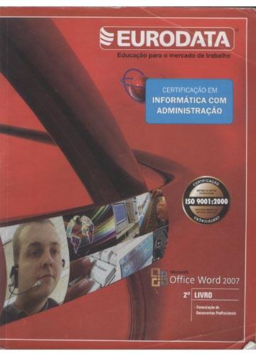 Certificado em Informática com Administração - Office Word 2007 - Livro 2
