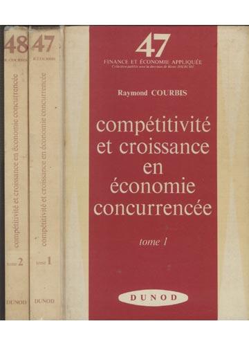 Compétitivité et Croissance en Économie Concurrencée - 2 Volumes