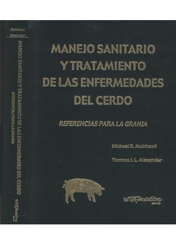 Manejo Sanitario y Tratamiento de las Enfermedades del Cerdo - Referencias para la Granja