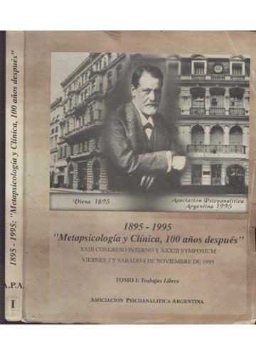 1895-1995 - Metapsicología y Clínica 100 Años Después - Tomo I