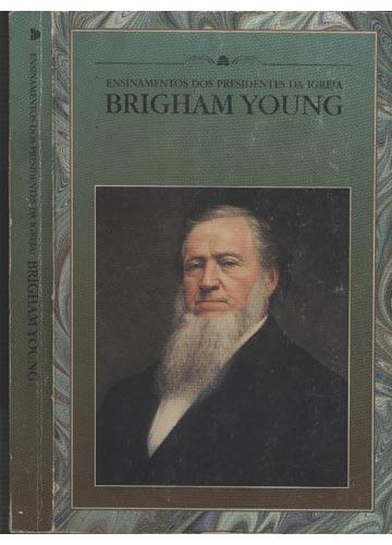 Ensinamentos dos Presidentes da Igreja - Brigham Young