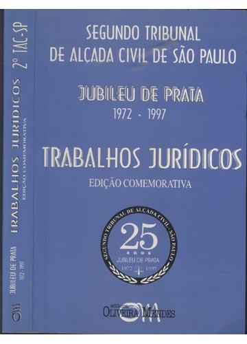 Jubileu de Prata - 1972-1997 - Trabalhos Jurídicos - 2º Tribunal de Alçada Civil de São Paulo