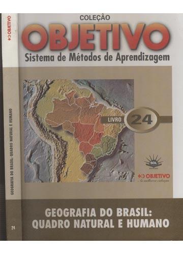 Geografia do Brasil - Quadro Natural e Humano - Livro 24