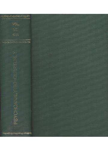 Psychoanalytic Quarterly - Volume VIII - 1939