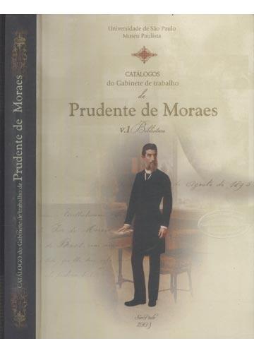 Catálogos do Gabinete de Trabalho de Prudente de Moraes - Volume 1 - Biblioteca