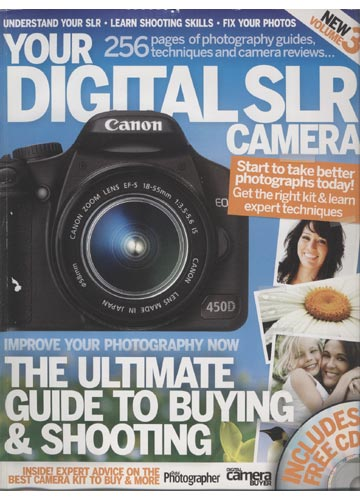 Your Digital SLR Camera - Nº.03 - The Ultimate Guide to Buying & Shooting - Com CD-ROM