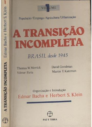 A Transição Incompleta - Volume 1