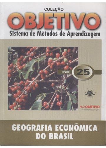 Geografia Econômica do Brasil - Livro 25