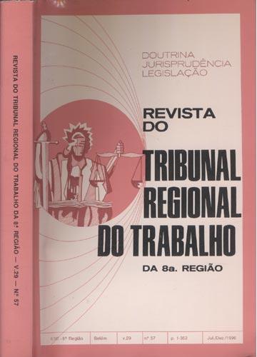 Revista do Tribunal Regional do Trabalho - 8ª Região Belém - Volume 29 - Nº.57 - P. 1-352 - Jul/Dez 1996