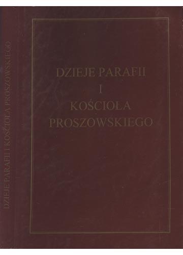 Dzieje Parafii I Kosciola Proszowskiego