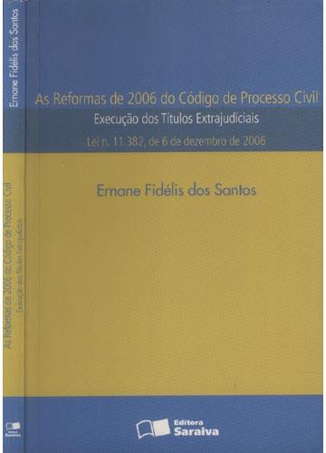 As Reformas de 2006 do Código de Processo Civil