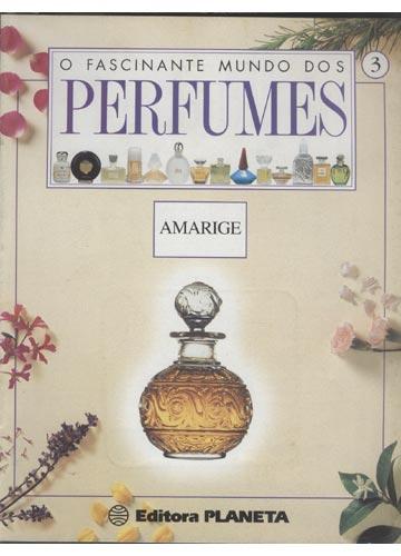 O Fascinante Mundo dos Perfumes - Volume 1 - Fascículo 3 - Amarige