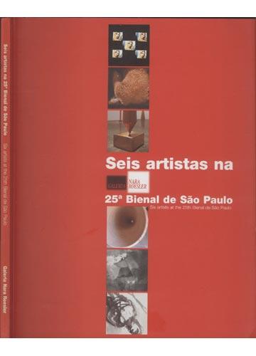 Seis Artistas na 25ª Bienal de São Paulo