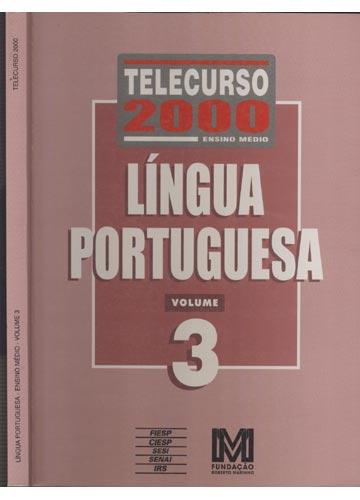 Língua Portuguesa - Ensino Médio - Volume 3 - Telecurso 2000