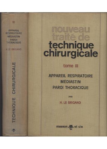 Technique Chirurgicale - Appareil Respiratoire / Mediastin / Paroi Thoracique - Volume III