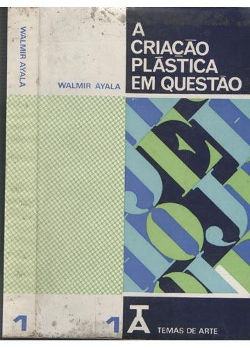 A Criação Plástica em Questão