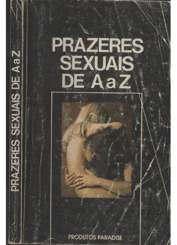 Prazeres Sexuais de A a Z