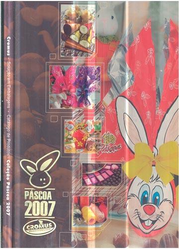 Cromus - Solução em Embalagens - Catálogo de Produtos - Coleção Pascoa 2007