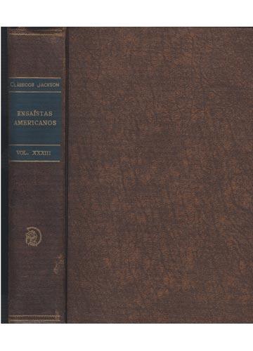 Clássicos Jackson - Vol. XXXIII - Ensaístas Americanos