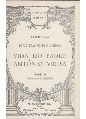 Vida do Padre Vieira - Clássicos Jackson - Volume 19