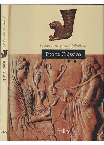 Época Clássica - Grande História Universal