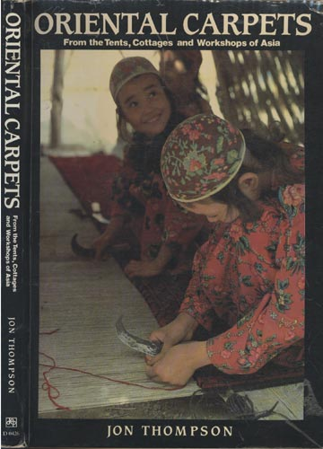 Oriental Carpets - From the Tents Cottages and Workshops of Asia