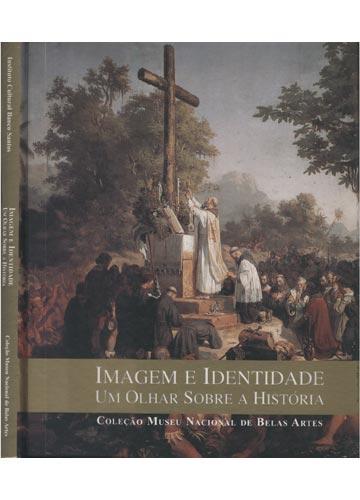 Imagem e Identidade - Um Olhar Sobre a História