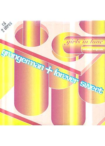 Grungeman + Forever Sweet - Girls In Love *single importado*