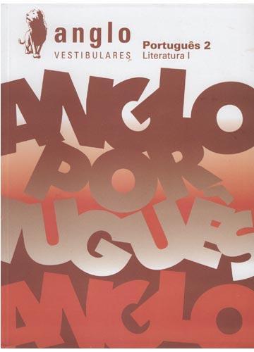Anglo Vestibulares - Português - Livro 2 - Literatura I