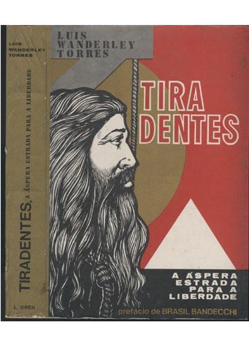Tiradentes - A Áspera Estrada para a Liberdade