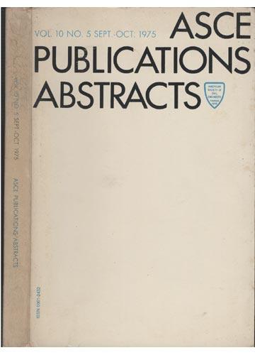 ASCE Publications Abstracts - Vol.10 No. 5 Sept.-Oct. 1975