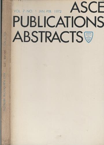 ASCE Publications Abstracts - Vol. 7 No. 1 Jan.-Feb. 1972