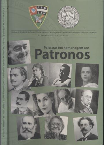 Revista da Academia de Letras Ciências e Artes da Associação dos Funcionários Públicos do Estado de São Paulo - 2° Semestre de 2011 - Número 3 - Palestras em Homenagem aos Patronos