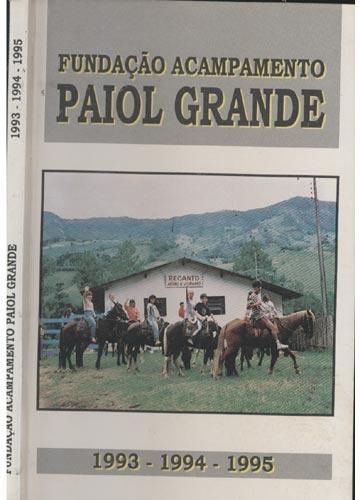 Fundação Acampamento Paiol Grande 1993 - 1994 - 1995