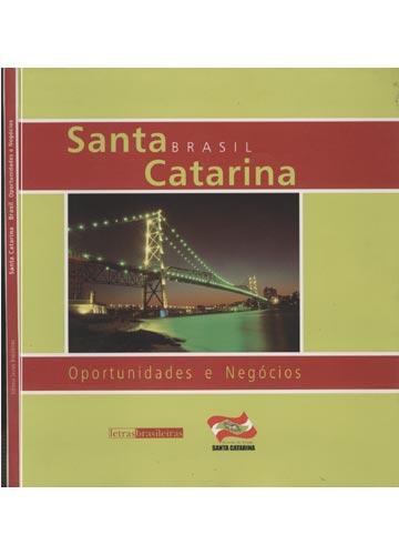 Santa Catarina - Brasil - Oportunidades de Negócios