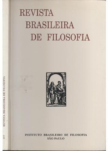 Revista Brasileira de Filosofia - Fasc. 197 - Volume XLV