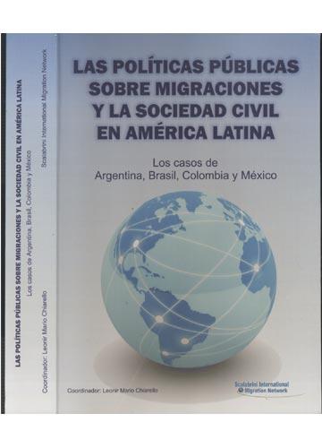 Las Políticas Públicas Sobre Migraciones Y La Sociedad Civil en América Latina