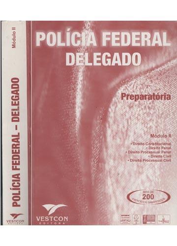 Polícia Federal - Delegado - Módulo 2 - Preparatória