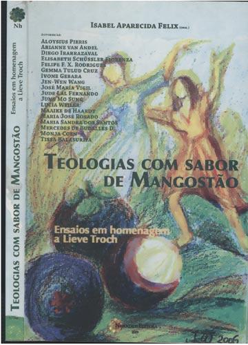 Teologias Com Sabor de Mangostão - Ensaios em Homenagem a Lieve Troch