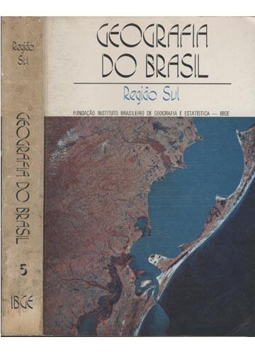 Geografia do Brasil - Volume 5 - Região Sul