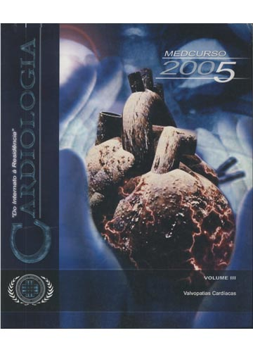 Cardiologia - Volume III - Valvopatias Cardíacas - Medcurso - Do Internato à Residência - 2005