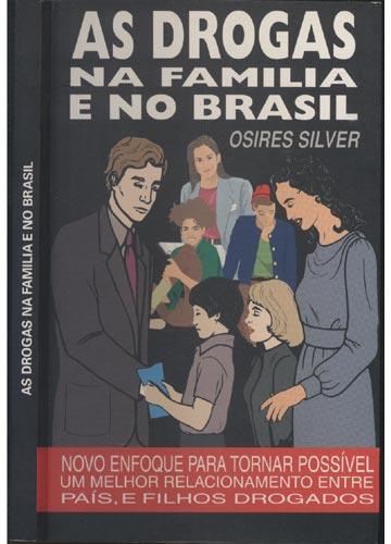 As Drogas na Família e no Brasil