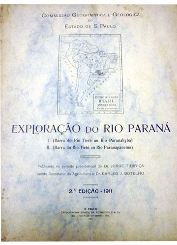 Commissão Geographica e Geologica do Estado de S. Paulo - Exploração do Rio Paraná - Com Mapas