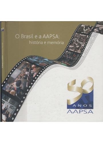 O Brasil e a AAPSA - História e Memória